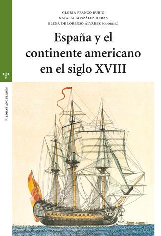 Cubierta Espa–a y el continente americano en el siglo XVIII.indd