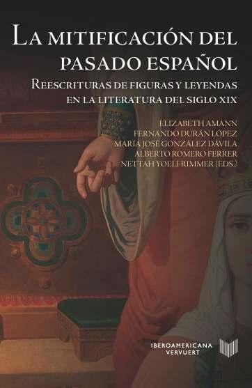 La mitificación del pasado español